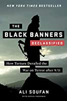 The Black Banners- Declassified: How Torture Derailed the War on Terror After 9/11