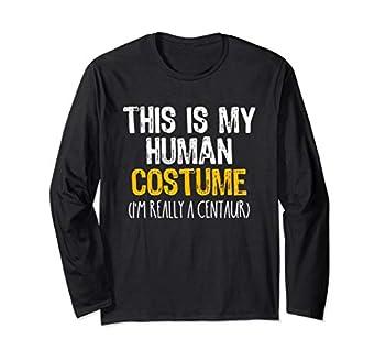 This Is My Human Costume Centaur Halloween Lazy Easy Long Sleeve T-Shirt
