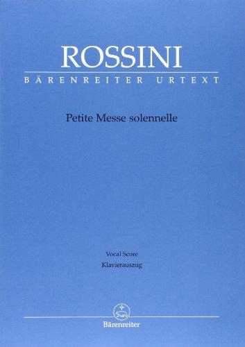 Petite Messe solennelle. Klavierauszug von Andreas Köhs; Mit Vorwort (engl./ital./dt.)