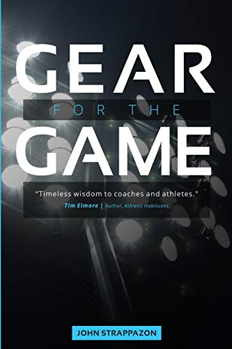 Gear for the Game: Timeless wisdom to Coaches and Athletes (Life's Equipment Bag, Band 2)