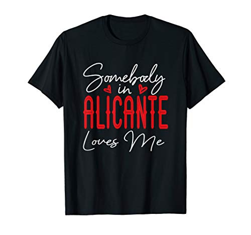 Somebody In Alicante Loves Me Spanien Partnerlook Liebe T-Shirt