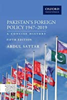Pakistans Foreign Policy 1947-2019: A Concise History