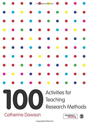 Compare Textbook Prices for 100 Activities for Teaching Research Methods First Edition ISBN 9781473946293 by Dawson, Catherine