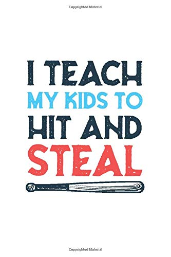 I teach my kids to hit and Steal Baseball Mom journal for mom mothers day gift: Journal Size 6x9 Inches 120 Pages