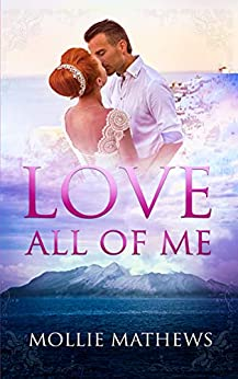 Love All Of  Me (Passion Down Under Sassy Short Story Book 7) by [Mollie Mathews]