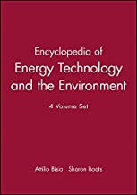 Encyclopedia of Energy Technology and the Environm, 4 Volume Set (Wiley Encyclopedia Series in Environmental Science)