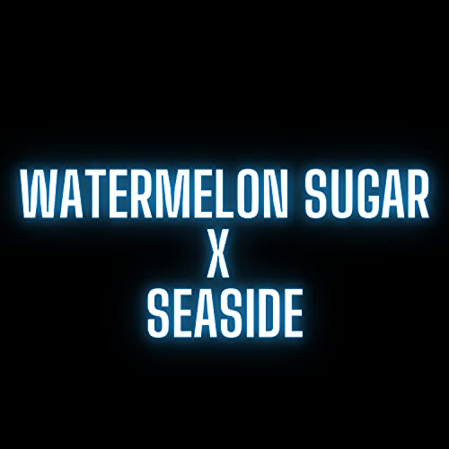 Watermelon Sugar x Seaside (Remix)