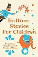 Bedtime Stories For Children, Collection: Calm and Cute sleep stories for Kids to fall asleep fast, learning mindfulness and feeling loved