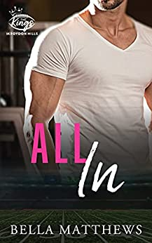 All In: (The Kings of Kroydon Hills Book 1) A Brother's Best Friend Romantic Comedy Sports Romance by [Bella Matthews]