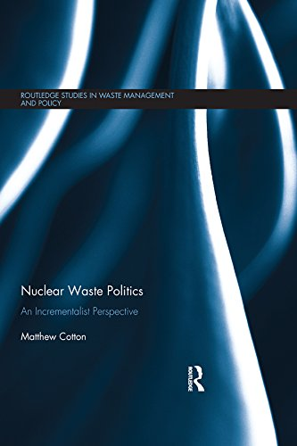 Nuclear Waste Politics: An Incrementalist Perspective (Routledge Studies in Waste Management and Policy) (English Edition)