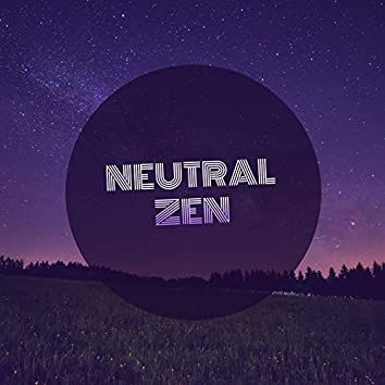 #Neutral Zen