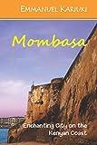 Mombasa: Enchanting City on the Kenyan Coast: 1 (Enchanting African Cities)