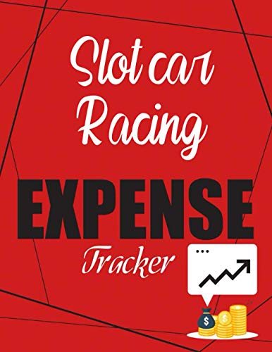 Slot car racing Expense Tracker: Financial Planning Journal, Monthly Budgeting Notebook, 120...