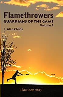 Flamethrowers - Guardians of the game: A lacrosse story