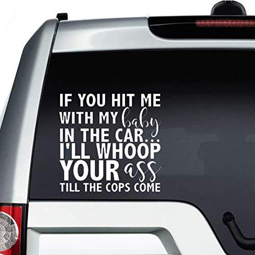 Als je me raakte met mijn baby in de auto ik gooi je kont tot de politie komen auto Sticker, Vinyl Car Decal, Decor voor raam, Bumper, Laptop, muren, computer, thmbler, mok, kop, telefoon, truck, auto-accessoires