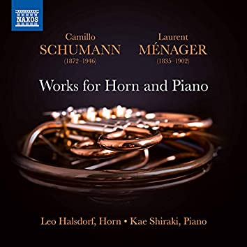 Camillo Schumann & Ménager: Works for Horn & Piano