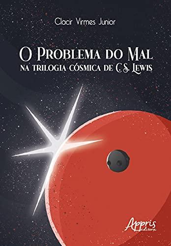 O Problema do mal na Trilogia Cósmica de C. S. Lewis