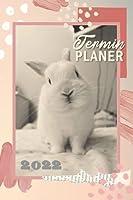 Terminplaner 2022: Kaninchen Kalender 2022 - Dein Hase Taschenkalender in rosa mit Wochenplaner und Monatskalender - 1 Woche 2 Seiten Uebersicht - To-Do Listen, Feiertage ...etc.
