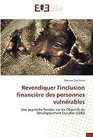 Revendiquer l'inclusion financière des personnes vulnérables: Une approche fondée sur les Objectifs de Développement Durable (ODD)