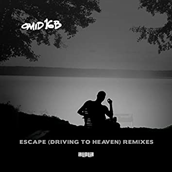 Escape (Driving To Heaven) (Remixes Pt. 1)