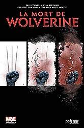 La mort de Wolverine - Prélude de Paul Cornell