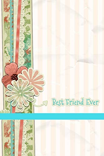 Best Friend Ever: Blank lined Compact on the go Journal/Diary/Notebook/Sketchbook/Handbook/Scrap book which you can use to easily record any instant memory anytime, no matter where you are