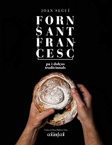 Forn Sant Francesc. Pa i dolços tradicionals: 2 (Cocina de autor)