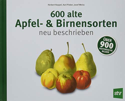 600 alte Apfel- & Birnensorten neu beschrieben: Über 900 historische Bilder