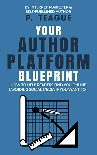 Your Author Platform Blueprint: How To Help Readers Find You Online (Avoiding Social Media If You Want To!) (The Digital Mastery Series) (English Edition)