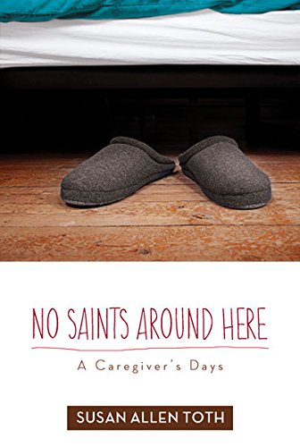 No Saints around Here: A Caregiver's Days