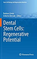 Dental Stem Cells: Regenerative Potential (Stem Cell Biology and Regenerative Medicine)