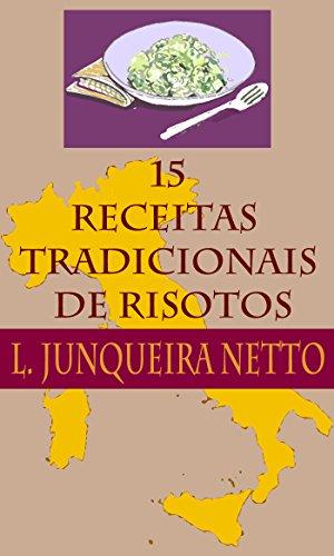 15 Receitas Tradicionais de Risotos (Portuguese Edition)