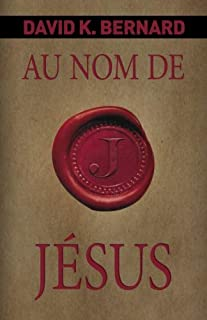 Au nom de Jésus (French Edition)