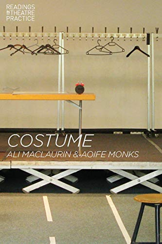 Costume: Readings in Theatre Practice