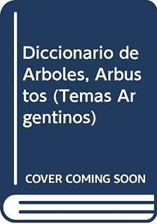 Diccionario de Arboles, Arbustos (Temas Argentinos) (Spanish Edition)