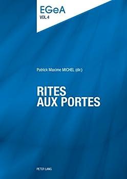 Rites aux portes  Etudes genevoises sur l'Antiquité t 4   French Edition