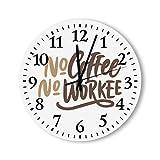 DKISEE Reloj de pared redondo de madera para dormitorio, sala de estar o casa, silencioso, con texto en inglés 'No Coffee No Workee'