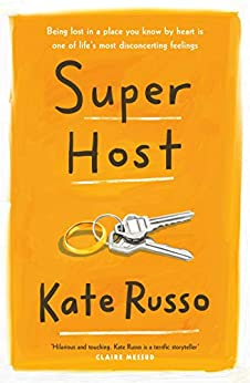Super Host: the charming, compulsively readable novel of life, love and loneliness by [Kate Russo]