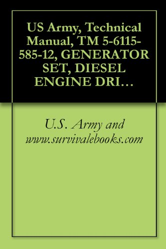 US Army, Technical Manual, TM 5-6115-585-12, GENERATOR SET, DIESEL ENGINE DRIVEN, TACTICAL SKID MTD, 10 KW, 1 PHASE, 2 WIRE 1 PHASE, 3 WIRE AND 3 PHASE (English Edition)