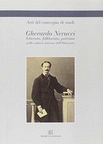 Gherardo Nerucci letterato, folklorista, patriota nella cultura toscana dell'Ottocento