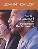 Facility Management How Influences Performance