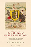 The Trial of Warren Hastings: Classical Oratory and Reception in Eighteenth-Century England (Library of Classical Studies)
