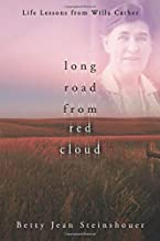 Long Road from Red Cloud: Life Lessons from Willa Cather