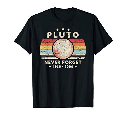 Never Forget Pluto Shirt. Retro Style Funny Space, Science T-Shirt