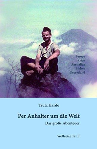 Per Anhalter um die Welt: Das große Abenteuer - Teil I