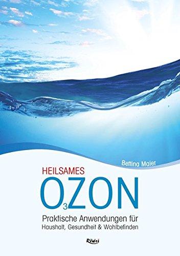 Heilsames O3zon: Praktische Anwendungen für Haushalt, Gesundheit & Wohlbefinden