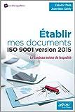 Établir mes documents ISO 9001 version 2015 - Le couteau suisse de la Qualité.