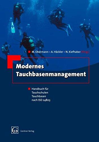 Modernes Tauchbasenmanagement: Handbuch für Tauchschulen, Tauchbasen, nach ISO 24803