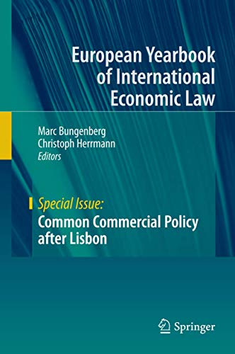 Compare Textbook Prices for Common Commercial Policy after Lisbon European Yearbook of International Economic Law 2013 Edition ISBN 9783642444722 by Bungenberg, Marc,Herrmann, Christoph