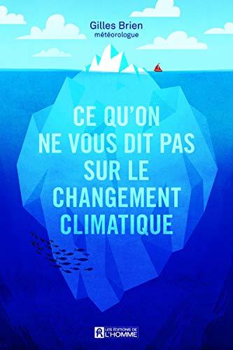 Ce qu'on ne vous dit pas sur le changement climatique